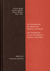 Die Normativität des Rechts bei Francisco de Vitoria. The Normativity of Law According to Francisco de Vitoria